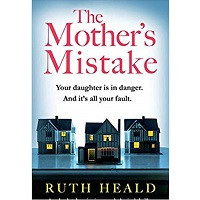 The Mother's Mistake by Ruth Heald