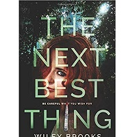 The Next Best Thing by Wiley Brooks