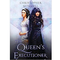 The Queen's Executioner by Christopher Mitchell