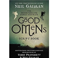 The Quite Nice and Fairly Accurate Good Omens Script Book by Neil Gaiman