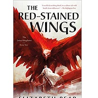 The Red-Stained Wings by Elizabeth Bear