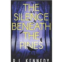 The Silence Beneath the Pines by R.L. Kennedy