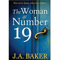 The Woman at Number 19 by J.A. Baker