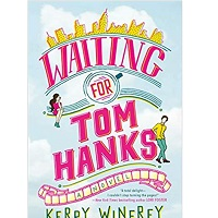 Waiting for Tom Hanks by Kerry Winfrey
