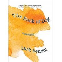 he Book of Dog by Lark Benobi