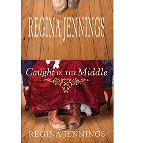 Caught in the Middle by Regina Jennings