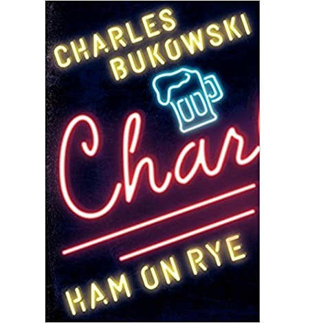 Ham on Rye by Charles Bukowski