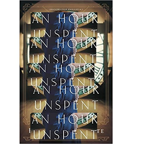 Hour Unspent by Roseanna M. White