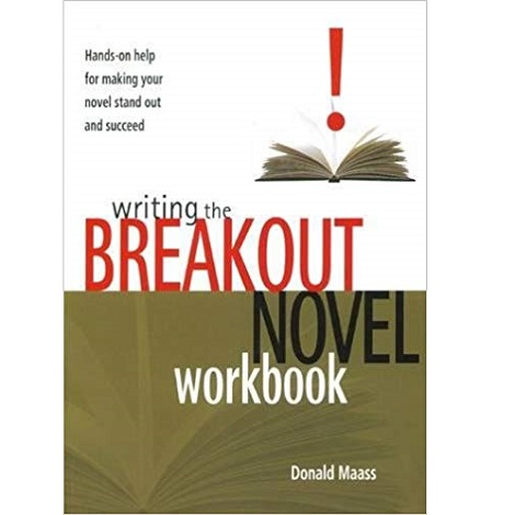 Writing the Breakout by Donald Maass