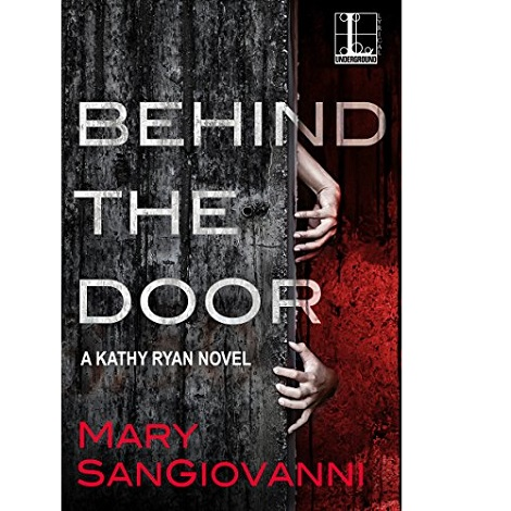 Behind the Door by Mary SanGiovanni