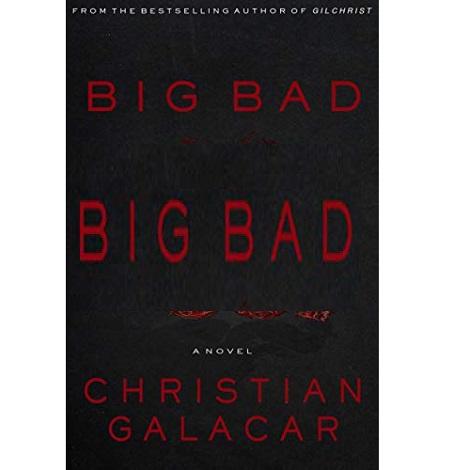 Big Bad by Christian Galacar