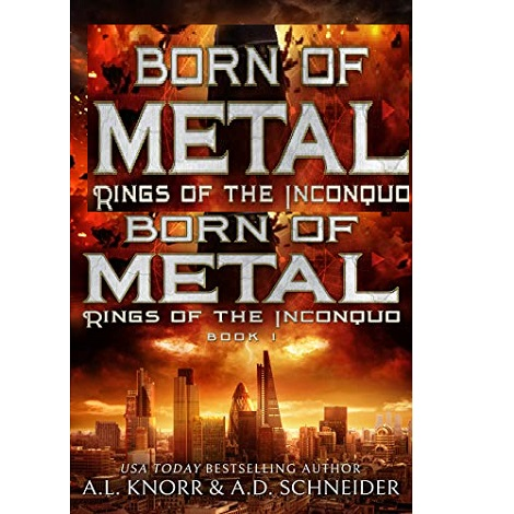 Born of Metal by A.L. Knorr