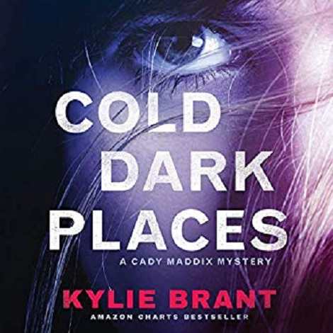 Cold Dark Places by Kylie Brant