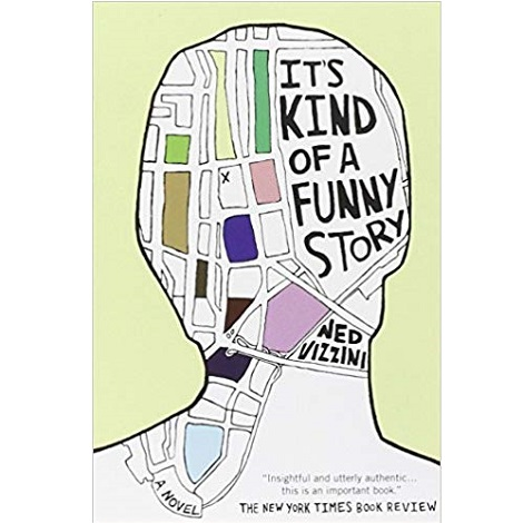 It's Kind of a Funny Story by Ned Vizzini