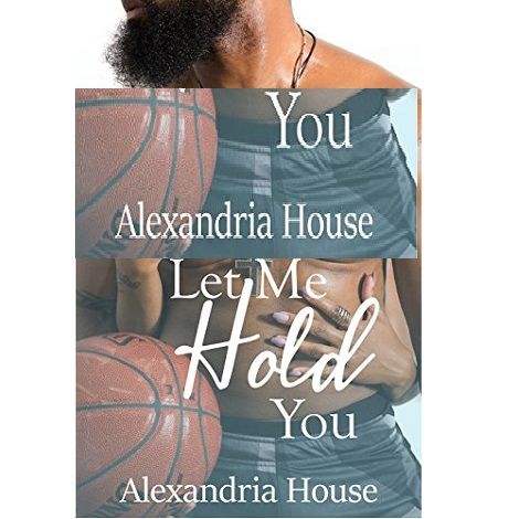 Let Me Hold You by Alexandria House