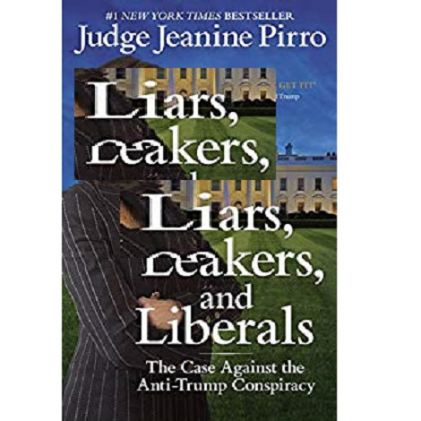 Liars Leakers and Liberals by Jeanine Pirro