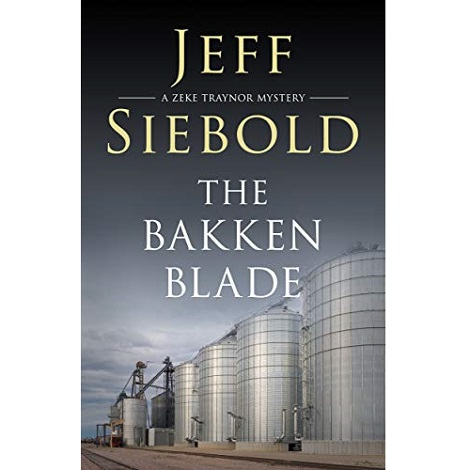 The Bakken Blade by Jeff Siebold