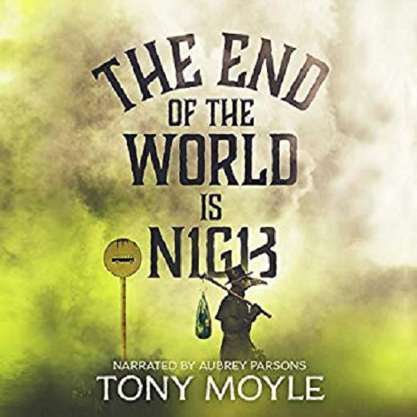 The End of the World is Nigh by Tony Moyle