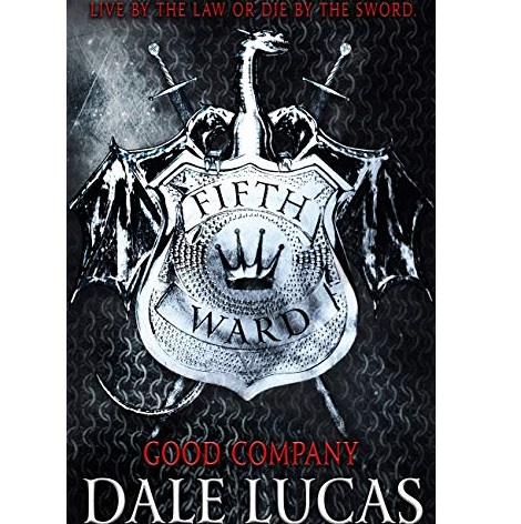The Fifth Ward Good Company by Dale Lucas