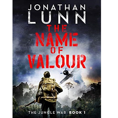 The Name of Valour by Jonathan Lunn