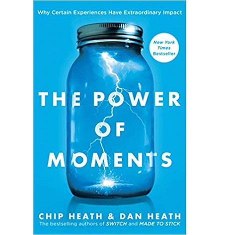 The Power of Moments by Chip Heath