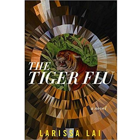The Tiger Flu by Larissa Lai