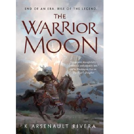 The Warrior Moon by K Arsenault Rivera