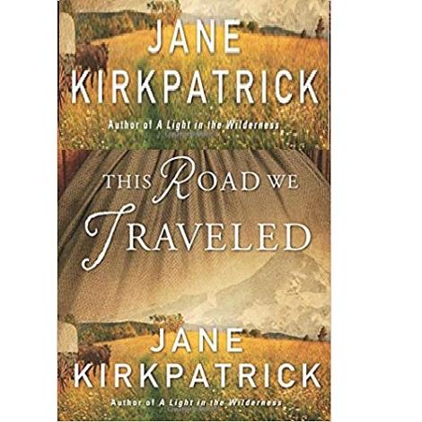 This Road We Traveled by Jane Kirkpatrick