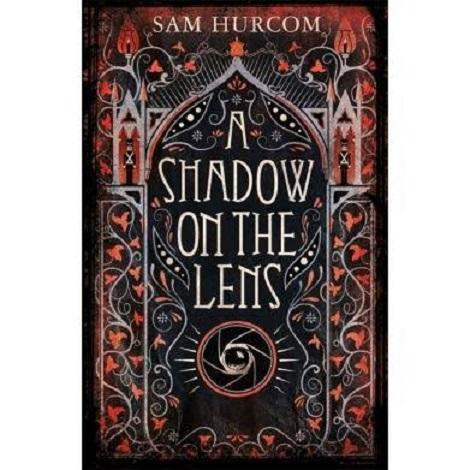 A Shadow on the Lens by Sam Hurcom