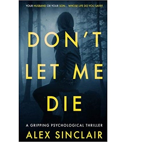 Don't Let Me Die by Alex Sinclair
