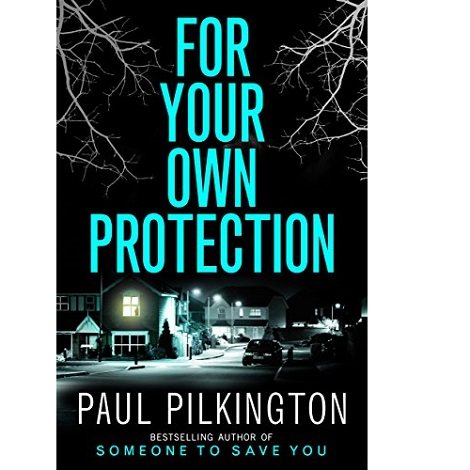 For Your Own Protection by Paul Pilkington