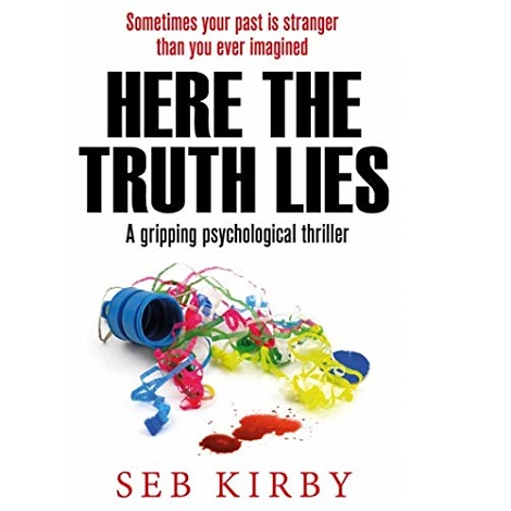 Here the Truth Lies by Seb Kirby