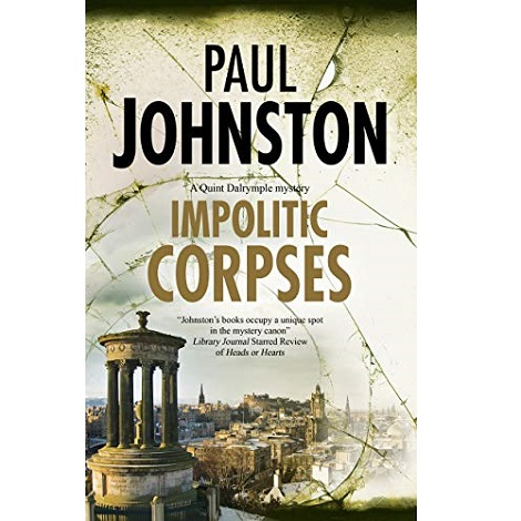 Impolitic Corpses by Paul Johnston