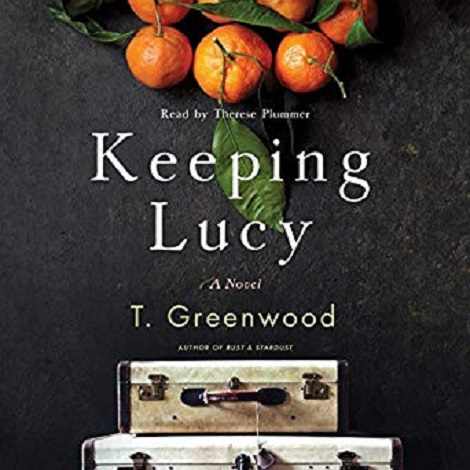 Keeping Lucy by T. GreenwoodKeeping Lucy by T. Greenwood