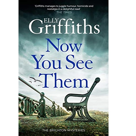 Now You See Them by Elly Griffiths