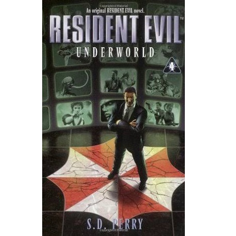 Resident Evil 04 - Underworld by S.D. Perry