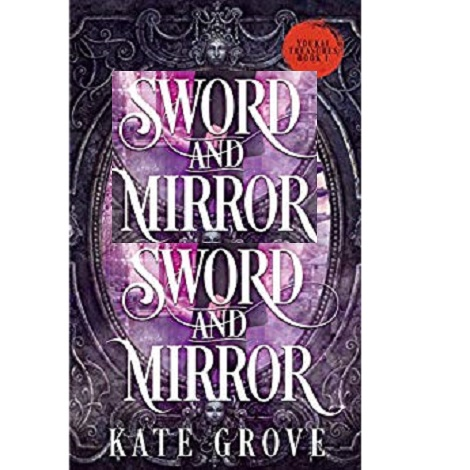 Sword and Mirror by Kate Grove