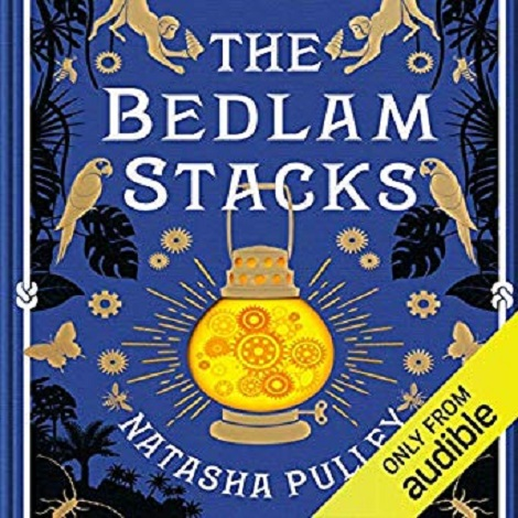 The Bedlam Stacks by Natasha Pulley