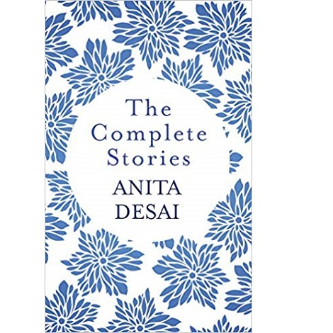 The Complete Stories by Anita Desai