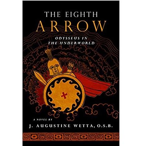 The Eighth Arrow by J. Augustine Wetta