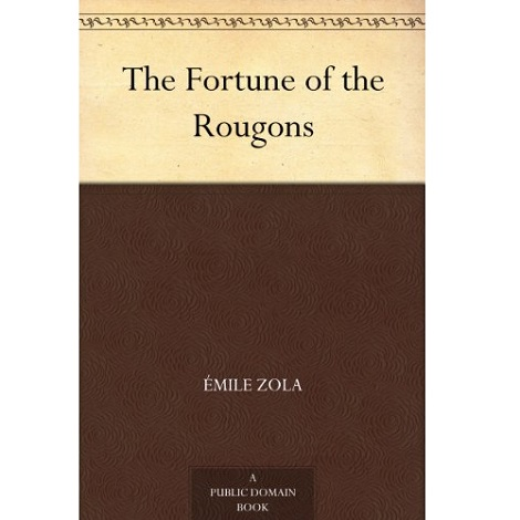 The Fortune of the Rougons By Emile Zola