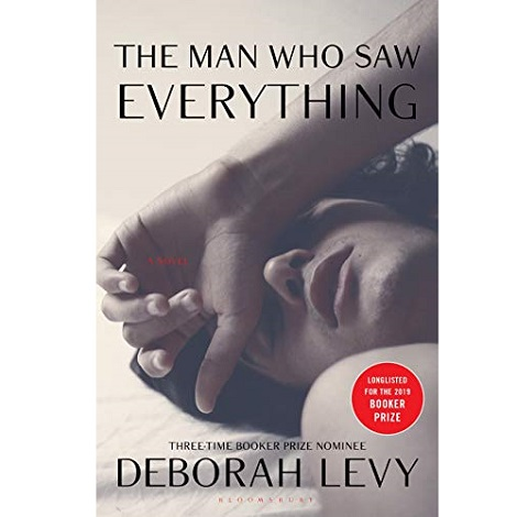 The Man Who Saw Everything by Levy Deborah