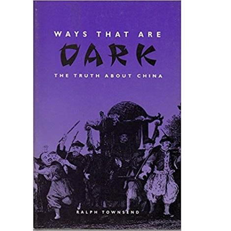 Ways that are Dark By Ralph Townsend