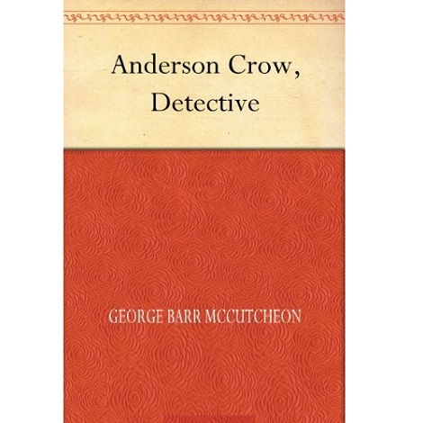 Anderson Crow Detective By George Barr McCutcheon