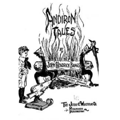 Andiron Tales By John Kendrick Bangs