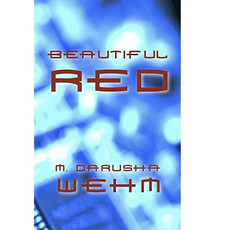 Beautiful Red By M. Darusha Wehm