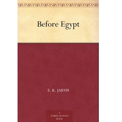 Before Egypt By E. K. Jarvis