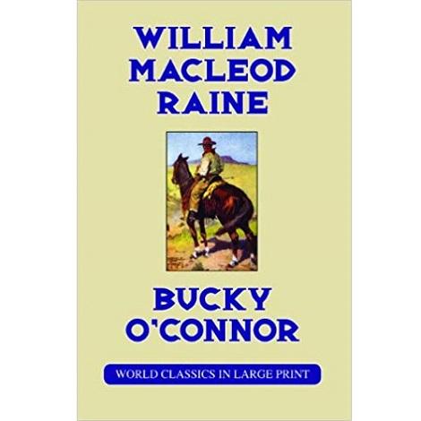 Bucky O'Connor By William MacLeod Raine