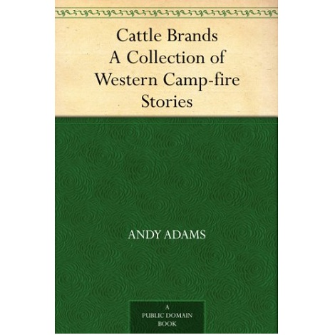 Cattle Brands By Andy Adams