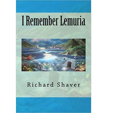 I Remember Lemuria By Richard S. Shaver